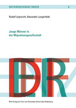 Junge Männer in der Migrationsgesellschaft von Langerfeldt,  Alexander, Leiprecht,  Rudolf