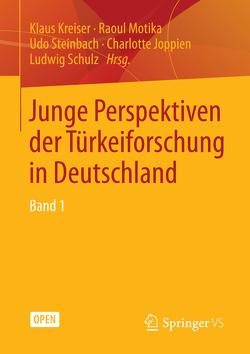 Junge Perspektiven der Türkeiforschung in Deutschland von Joppien,  Charlotte, Kreiser,  Klaus, Motika,  Raoul, Schulz,  Ludwig, Steinbach,  Udo