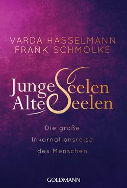 Junge Seelen – Alte Seelen von Hasselmann,  Varda, Schmolke,  Frank