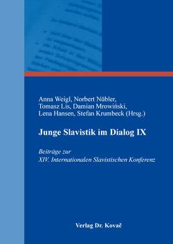 Junge Slavistik im Dialog IX von Hansen,  Lena, Krumbeck,  Stefan, Lis,  Tomasz, Mrowiński,  Damian, Nübler,  Norbert, Weigl,  Anna