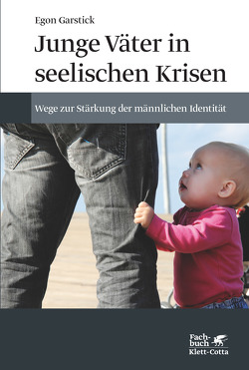 Junge Väter in seelischen Krisen von Garstick,  Egon