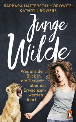 Junge Wilde von Bowers,  Kathryn, Natterson-Horowitz,  Barbara, Warmuth,  Susanne