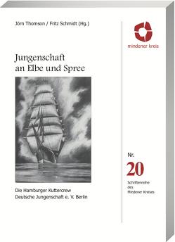 Jungenschaft an Elbe und Spree von Schmidt,  Fritz, Thomson,  Jörn