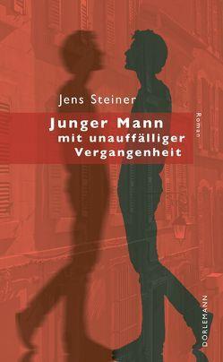Junger Mann mit unauffälliger Vergangenheit von Steiner,  Jens