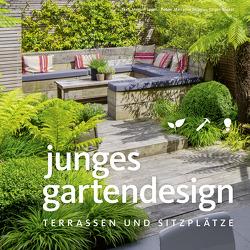 Junges Gartendesign – Terrassen und Sitzplätze von Becker Jürgen, Majerus,  Marianne, Sauer,  Manuel