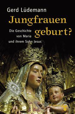 Jungfrauengeburt? von Lüdemann,  Gerd