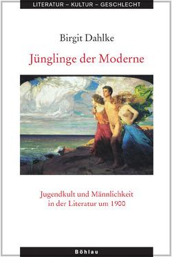 Jünglinge der Moderne von Dahlke,  Birgit