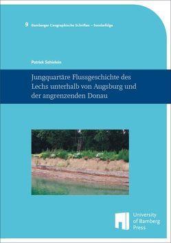 Jungquartäre Flussgeschichte des Lechs unterhalb von Augsburg und der angrenzenden Donau von Schielein,  Patrick