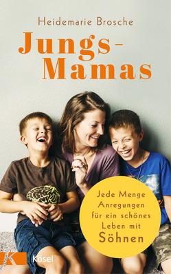 Jungs-Mamas von Brosche,  Heidemarie