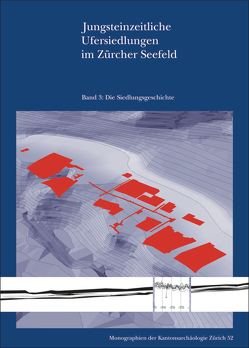 Jungsteinzeitliche Ufersiedlungen im Zürcher Seefeld von Baum,  T., Bleicher,  N., Ebersbach,  R., Ruckstuhl,  B., Walder,  F., Weber,  M.