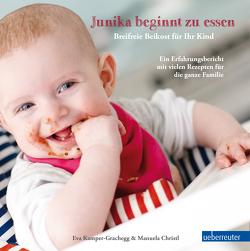 Junika beginnt zu essen von Christl,  Manuela, David,  Martin, Kamper-Grachegg,  Eva, Maximiuk,  Eva