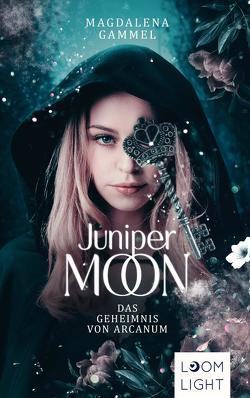 Juniper Moon 1: Das Geheimnis von Arcanum von Gammel,  Magdalena