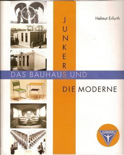 Junkers, das Bauhaus und die Moderne von Erfurth,  Helmut, Junkers,  Bernd