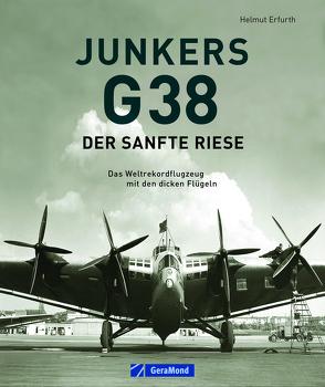 Junkers G 38: Der sanfte Riese von Erfurth,  Helmut