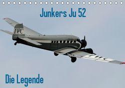Junkers Ju 52 Die Legende (Tischkalender 2019 DIN A5 quer) von Wesch,  Friedrich
