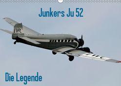 Junkers Ju 52 Die Legende (Wandkalender 2019 DIN A3 quer) von Wesch,  Friedrich