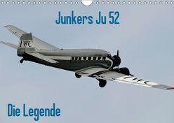Junkers Ju 52 Die Legende (Wandkalender 2019 DIN A4 quer) von Wesch,  Friedrich