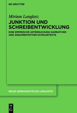 Junktion und Schreibentwicklung von Langlotz,  Miriam