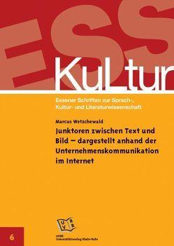 Junktoren zwischen Text und Bild – dargestellt anhand der Unternehmenskommunikation im Internet von Wetzchewald,  Marcus