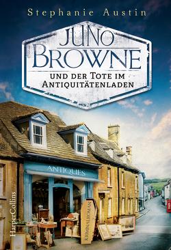 Juno Browne und der Tote im Antiquitätenladen von Austin,  Stephanie, Dufner,  Karin