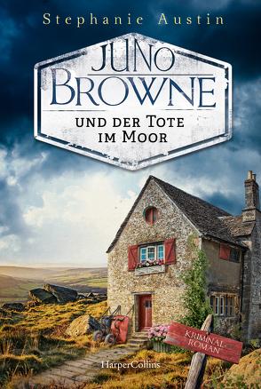 Juno Browne und der Tote im Moor von Austin,  Stephanie, Dufner,  Karin