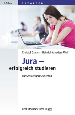 Jura – erfolgreich studieren von Gramm,  Christof, Wolff,  Heinrich Amadeus