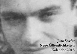 Jura Soyfer 2013 von Arlt,  Herbert, Soyfer,  Jura