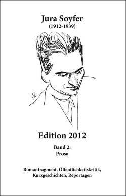 Jura Soyfer Edition 2012 von Arlt,  Herbert, Soyfer,  Jura
