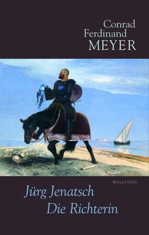 Jürg Jenatsch, Die Richterin von Meyer,  C F, Meyer,  Conrad Ferdinand, Zäch,  Alfred
