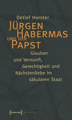 Jürgen Habermas und der Papst von Horster,  Detlef