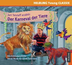 Juri Tetzlaff erzählt: Der Karneval der Tiere von Saint-Saens,  Camille, Tetzlaff,  Juri