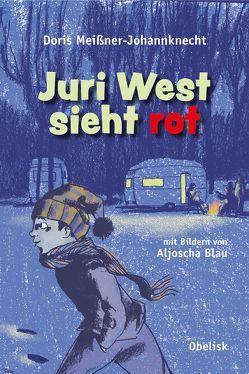 Juri West sieht rot von Blau,  Aljoscha, Meissner-Johannknecht,  Doris