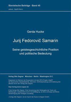 Jurij Fedorovič Samarin. Seine geistesgeschichtliche Position und politische Bedeutung von Hucke,  Gerda