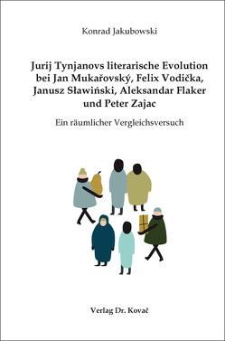 Jurij Tynjanovs literarische Evolution bei Jan Mukařovský, Felix Vodička, Janusz Sławiński, Aleksandar Flaker und Peter Zajac von Jakubowski,  Konrad
