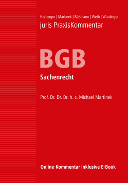juris Praxiskommentar BGB / juris PraxisKommentar BGB Band 3 – Sachenrecht von Herberger,  Maximilian (Prof. em. Dr.), Martinek,  Michael (Prof. Dr. Dr. Dr. h. c. mult.), Rüßmann,  Helmut (Prof. em. Dr. Dr. h.c.), Weth,  Stephan (Prof. Dr.), Würdinger,  Markus (Prof. Dr.)