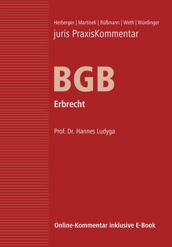juris Praxiskommentar BGB / juris PraxisKommentar BGB Band 5 – Erbrecht von Herberger,  Maximilian (Prof. em. Dr.), Ludyga,  Hannes (Prof. Dr.), Martinek,  Michael (Prof. Dr. Dr. Dr. h. c. mult.), Rüßmann,  Helmut (Prof. em. Dr. Dr. h.c.), Weth,  Stephan (Prof. Dr.), Würdinger,  Markus (Prof. Dr.)