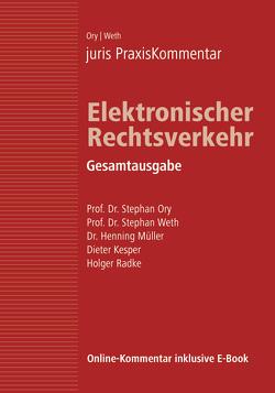 juris PraxisKommentar / juris PraxisKommentar Elektronischer Rechtsverkehr von Kesper,  Dieter, Müller,  Henning (Dr.), Ory,  Stephan (Prof. Dr.), Radke,  Holger, Weth,  Stephan (Prof. Dr.)