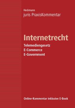 juris PraxisKommentar / juris PraxisKommentar Internetrecht – Telemediengesetz, E-Commerce, E-Government von Heckmann,  Dirk (Prof. Dr.)
