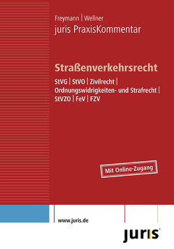 juris PraxisKommentar / juris PraxisKommentar Straßenverkehrsrecht von Freymann,  Hans-Peter, Wellner,  Wolfgang