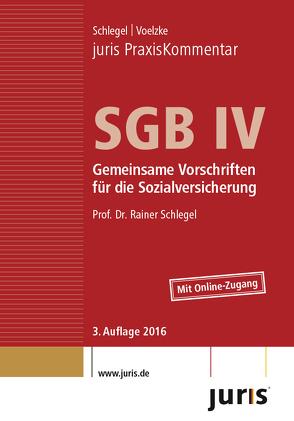 juris PraxisKommentar SGB / juris PraxisKommentar SGB IV – Gemeinsame Vorschriften für die Sozialversicherung von Schlegel,  Rainer (Prof. Dr.), Voelzke,  Thomas (Prof. Dr.)