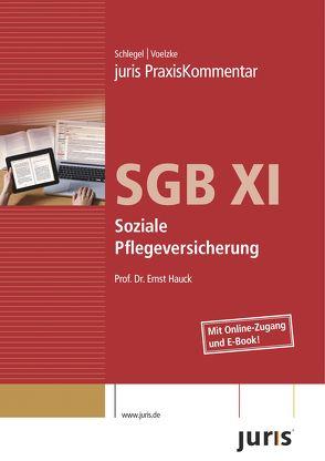 juris PraxisKommentar SGB / juris Praxiskommentar SGB XI von Hauck,  Ernst, Schlegel,  Rainer, Voelzke,  Thomas