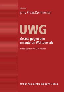 juris PraxisKommentar UWG von Seichter,  Dirk, Ullmann,  Eike (Prof. Dr.)