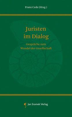 Juristen im Dialog von Cede,  Franz