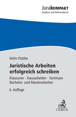 Juristische Arbeiten erfolgreich schreiben von Putzke,  Holm