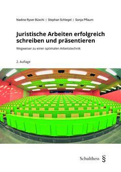 Juristische Arbeiten erfolgreich schreiben und präsentieren (PrintPlu§) von Pflaum,  Sonja, Ryser Büschi,  Nadine, Schlegel,  Stephan