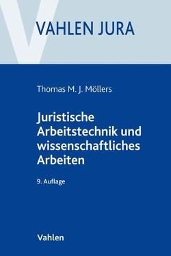 Juristische Arbeitstechnik und wissenschaftliches Arbeiten von Möllers,  Thomas M. J.