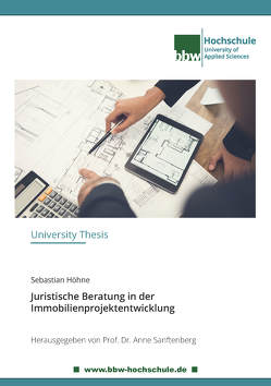 Juristische Beratung in der Immobilienprojektentwicklung von Höhne,  Sebastian, Sanftenberg,  Anne