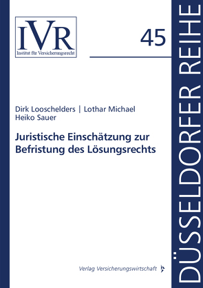 Juristische Einschätzung zur Befristung des Lösungsrechts von Looschelders,  Dirk, Michael,  Lothar, Sauer,  Heiko