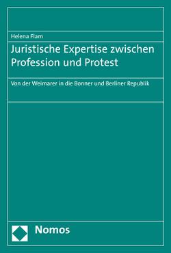 Juristische Expertise zwischen Profession und Protest von Fiedlschuster,  Micha, Flam,  Helena