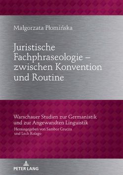 Juristische Fachphraseologie – zwischen Konvention und Routine von Plominska,  Malgorzata